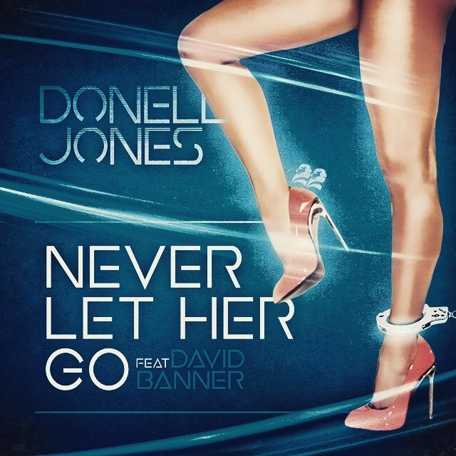 Donell Jones Never Let Her Go David Banner
