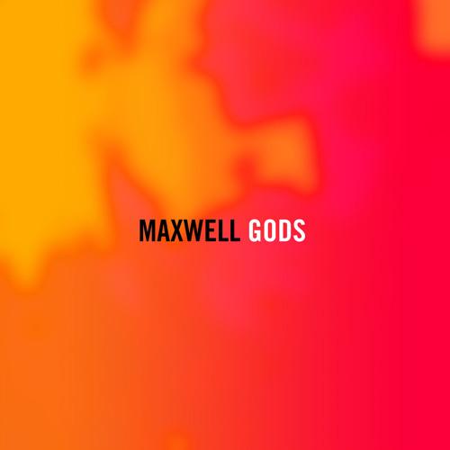 Maxwell Gods