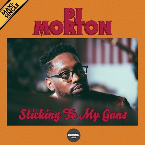 PJ Morton Sticking to my Guns