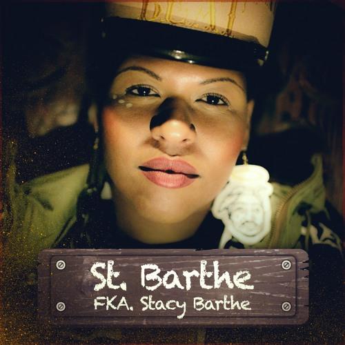St. Barthe FKA Stacy Barthe EP