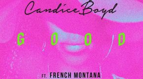 New Music: Candice Boyd – Damn Good Time (Featuring French Montana) (Written by Ne-Yo)