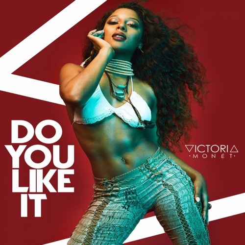 Victoria Monet Do You Like It