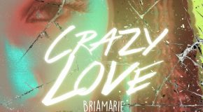 New Video: BriaMarie – Crazy Love (Produced by Carvin & Ivan)