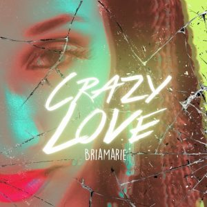 BriaMarie Crazy Love