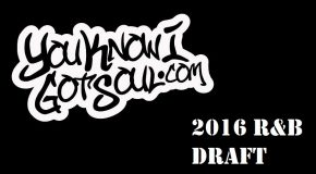 YouKnowIGotSoul R&B Draft 2016