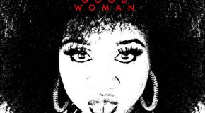 New Music: La'Porsha Renae – Good Woman (Produced by Harmony Samuels)