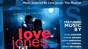 "Preview the ""Loves Jones The Musical"" Soundtrack Featuring Musiq Soulchild, Raheem DeVaughn, Chrisette Michele & Marsha Ambrosius"