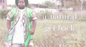 New Video: A-Natural – Get Back