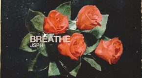 New Music: JSPH – Breathe