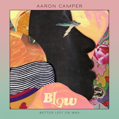 Aaron Camper Blow EP