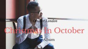 New Music: October London – Christmas in October (Album Stream)