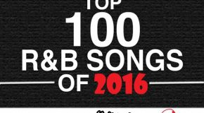 The Top 100 R&B Songs of 2016 Countdown Presented by YouKnowIGotSoul X SoulInStereo