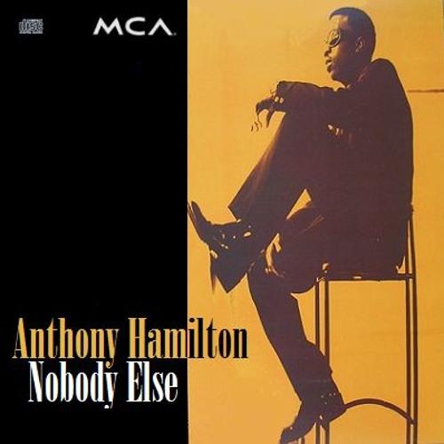 Anthony Hamilton Nobody Else