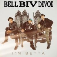 Bell Biv DeVoe I'm Betta