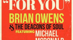 New Music: Brian Owens & The Deacons of Soul – For You (featuring Michael McDonald)