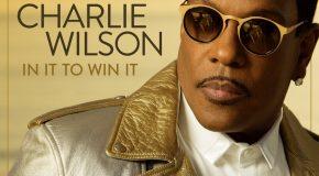 "Charlie Wilson Unveils ""In It To Win It"" Album Cover + Announces More Tour Dates"
