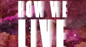 New Music: Lauriana Mae – How We Live (Produced by Jack Splash)