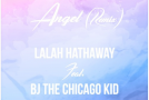 New Music: Lalah Hathaway – Angel (featuring BJ the Chicago Kid) (Remix)