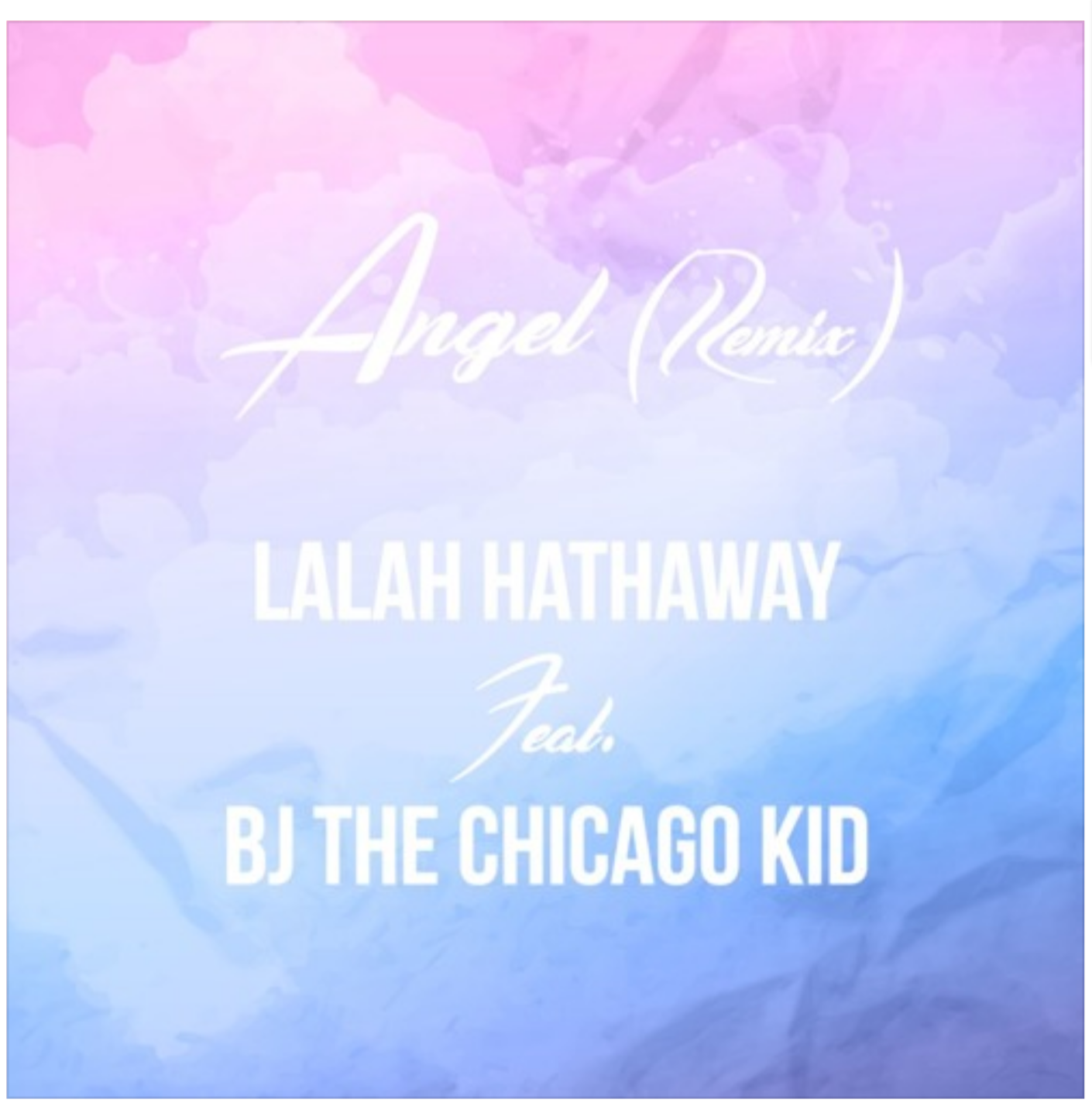Lalah Hathaway BJ the Chicago Kid Angel Remix