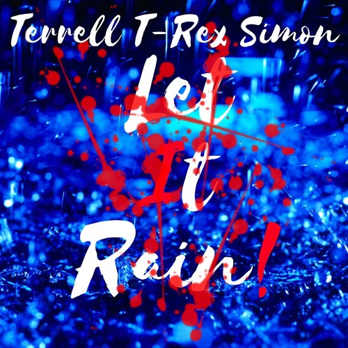 Terrell T-Rex Simon Let it Rain