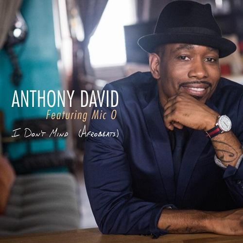 Anthony David I Dont Mind
