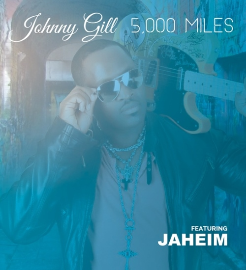 Johnny Gill 5000 Miles Jaheim