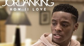 New Video: Jordan King – How to Love
