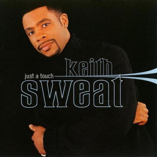 Keith Sweat Just a Touch