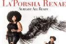 Lyric Video: La'Porsha Renae – Already All Ready