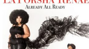 "La'Porsha Renae Announces Debut Album ""Already All Ready"""