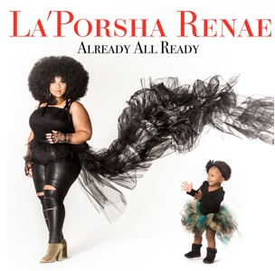 LaPorsha Renae Already All Ready Album Cover
