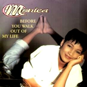 Monica Before You Walk Out of My Life