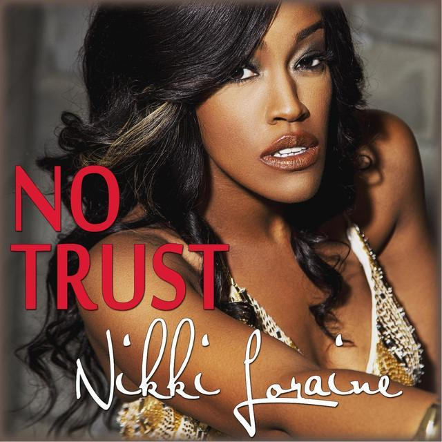 Nikki Loraine No Trust