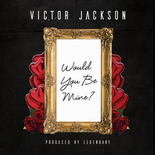 Victor Jackson Would You Be Mine