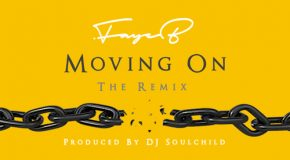New Music: Faye B – Moving On (DJ Soulchild Remix)