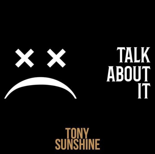 Tony Sunshine Talk About It
