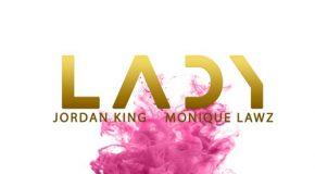 New Music: Jordan King & SM – Lady (featuring Monique Lawz)