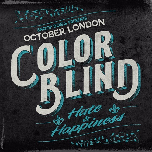 October London Color Blind Hate and Happiness
