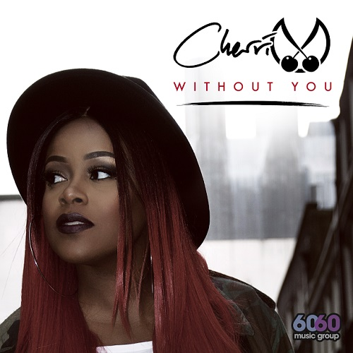 Cherri V Without You