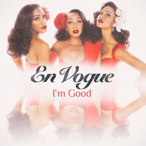 En Vogue Im Good