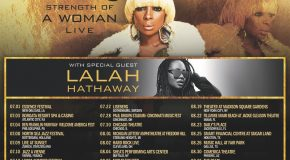 "Mary J. Blige Announces ""Strength of a Woman"" Tour with Lalah Hathaway"