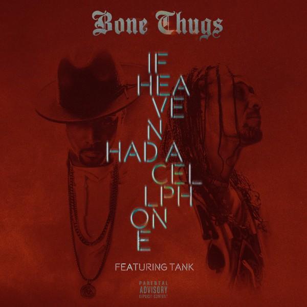 Bone Thugs If Heaven Had a Cell Phone