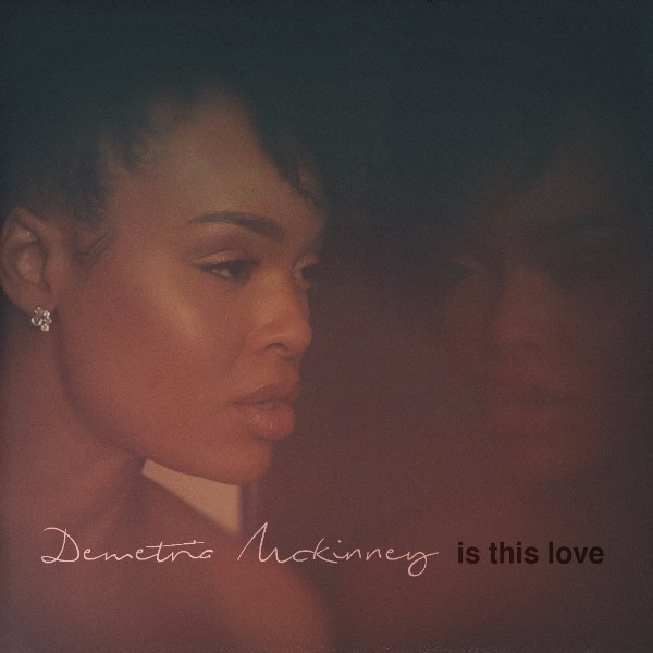 Demetria McKinney Is This Love