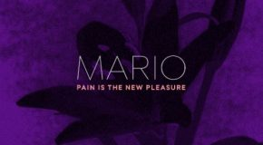 New Music: Mario – Pain is the New Pleasure
