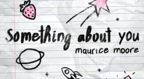 New Music: Maurice Moore – Something About You