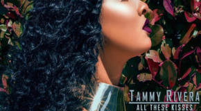 New Music: Tammy Rivera – All Theses Kisses (Produced by Rico Love)