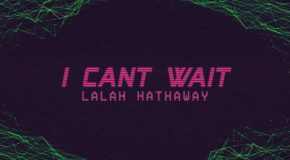 New Video: Lalah Hathaway – I Can't Wait