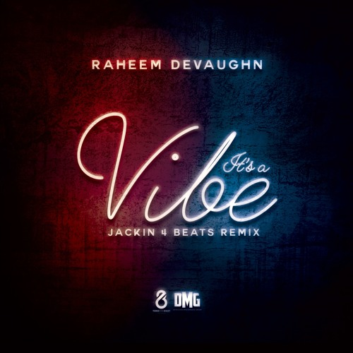 Raheem DeVaughn Its a Vibe Remix