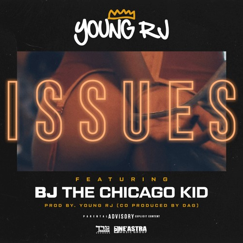 Young RJ BJ The Chicago Kid Issues