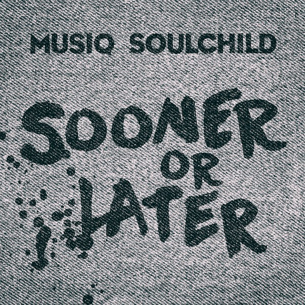 Musiq Soulchild Sooner or Later